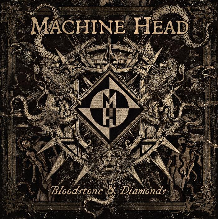 Machine Head - Bloodstone and Diamonds