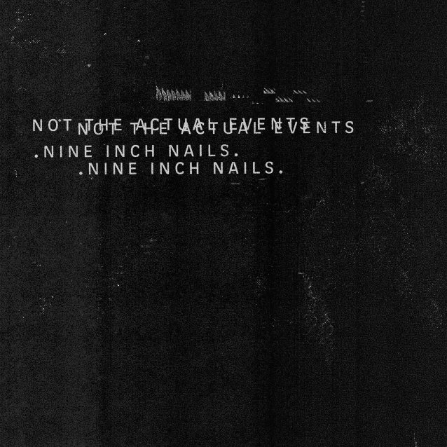 Nine Inch Nails Not The Actual Events Cover Ghostcultmag
